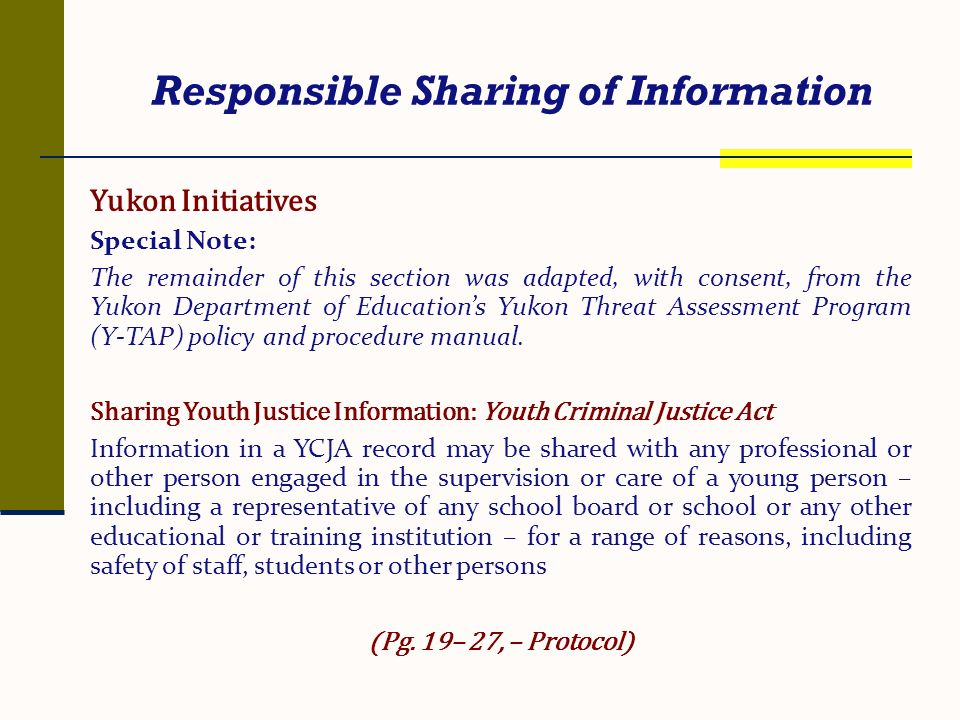 Responsible Sharing of Information Yukon Initiatives Special Note: The remainder of this section was adapted, with consent, from the Yukon Department
