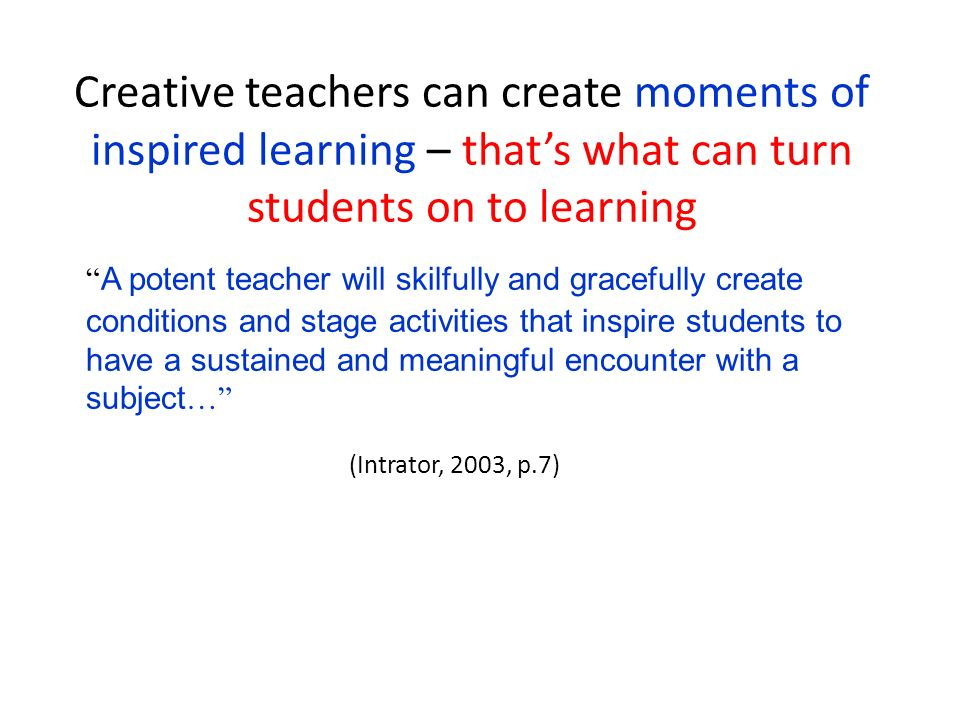 Activity Have you ever experienced a moment of inspired learning as a student/learner.