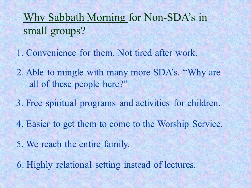 1. Convenience for them. Not tired after work. 2. Able to mingle with many more SDAs. Why are all of these people here? 3. Free spiritual programs and