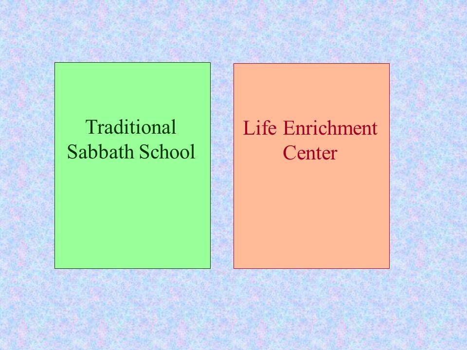 Traditional Sabbath School Life Enrichment Center