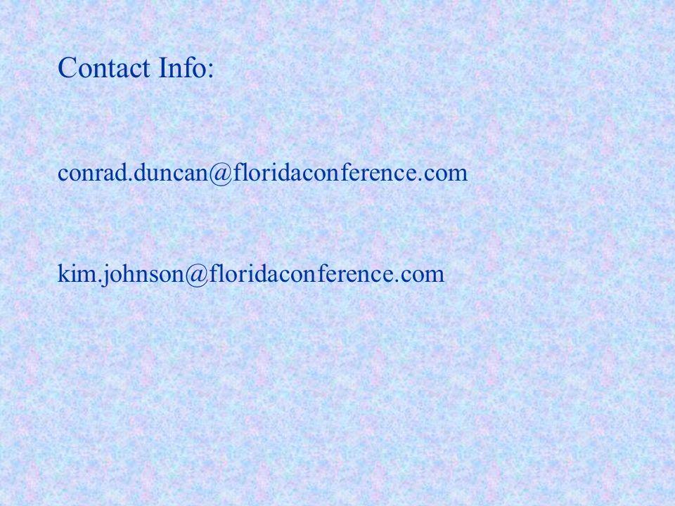 conrad.duncan@floridaconference.com kim.johnson@floridaconference.com Contact Info: