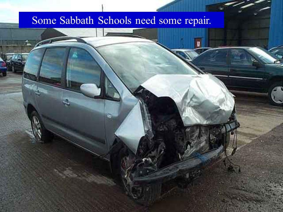 Other Sabbath Schools need a A LOT of repair.