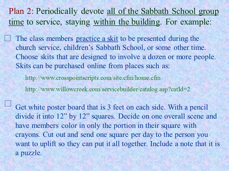 Plan 2: Periodically devote all of the Sabbath School group time to service, staying within the building.