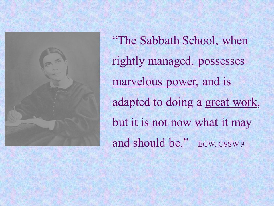 Ellen White issued a stirring call for us to create vibrant adult Sabbath Schools that are overflowing with people.