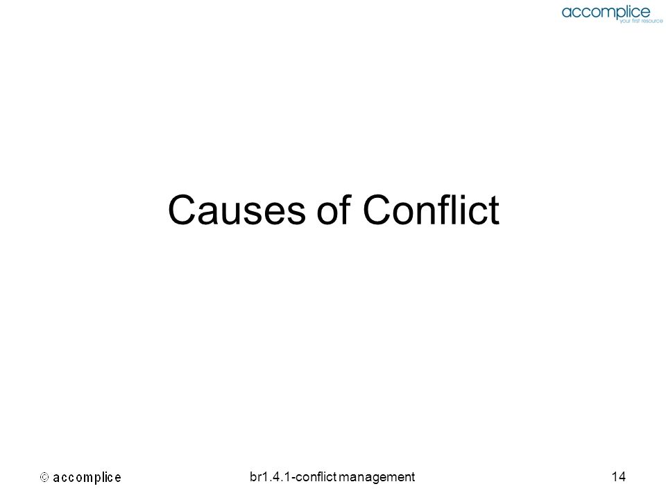 br1.4.1-conflict management14 Causes of Conflict