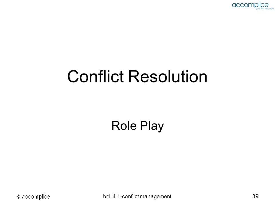 br1.4.1-conflict management39 Conflict Resolution Role Play