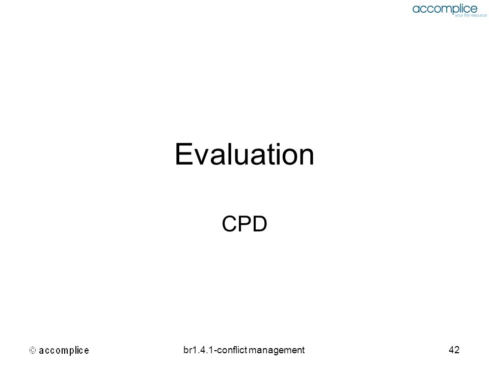 br1.4.1-conflict management42 Evaluation CPD