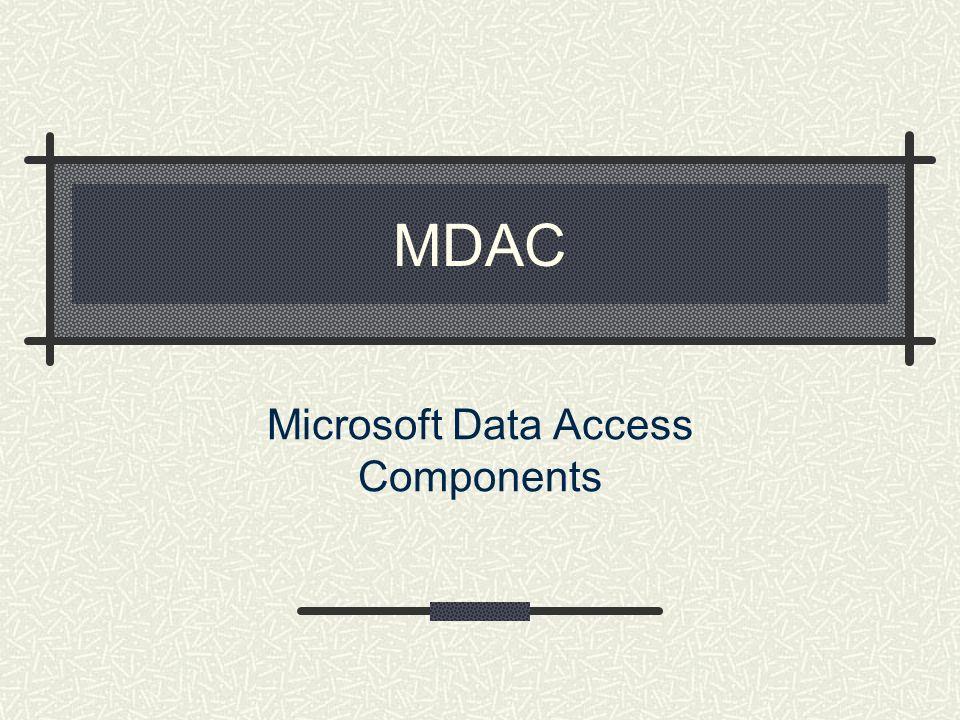 MDAC Microsoft Data Access Components