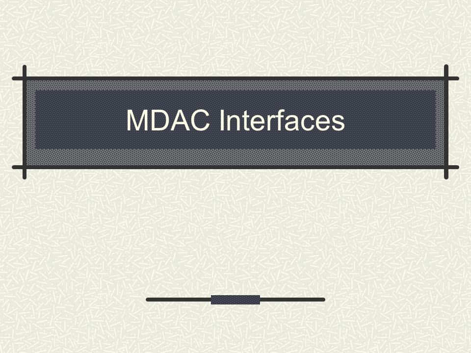 MDAC Interfaces