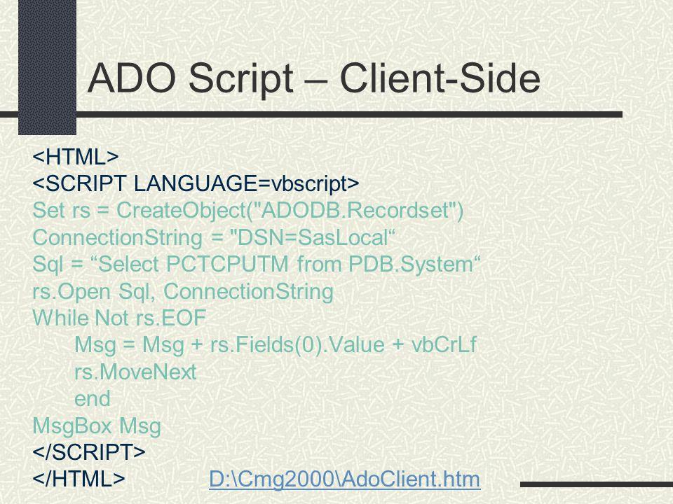ADO Script – Client-Side Set rs = CreateObject(