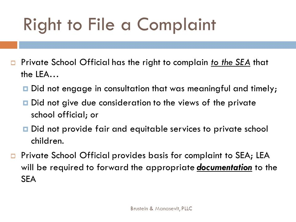 Right to File a Complaint Private School Official has the right to complain to the SEA that the LEA… Did not engage in consultation that was meaningfu