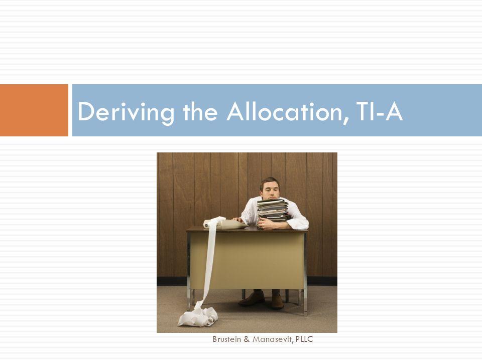Deriving the Allocation, TI-A Brustein & Manasevit, PLLC