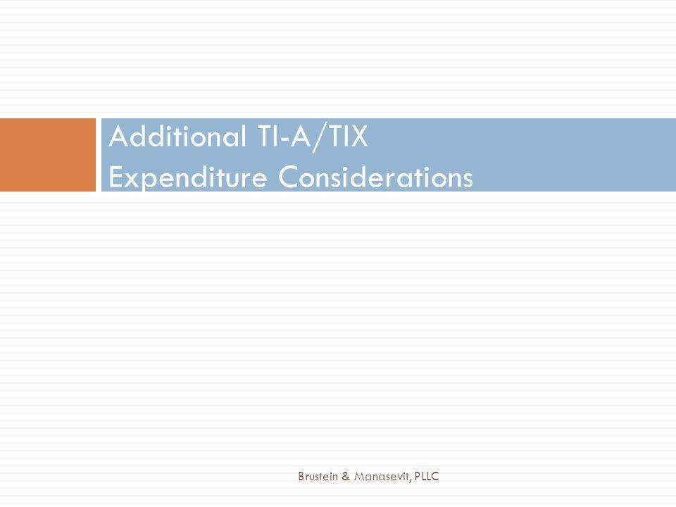 Additional TI-A/TIX Expenditure Considerations Brustein & Manasevit, PLLC