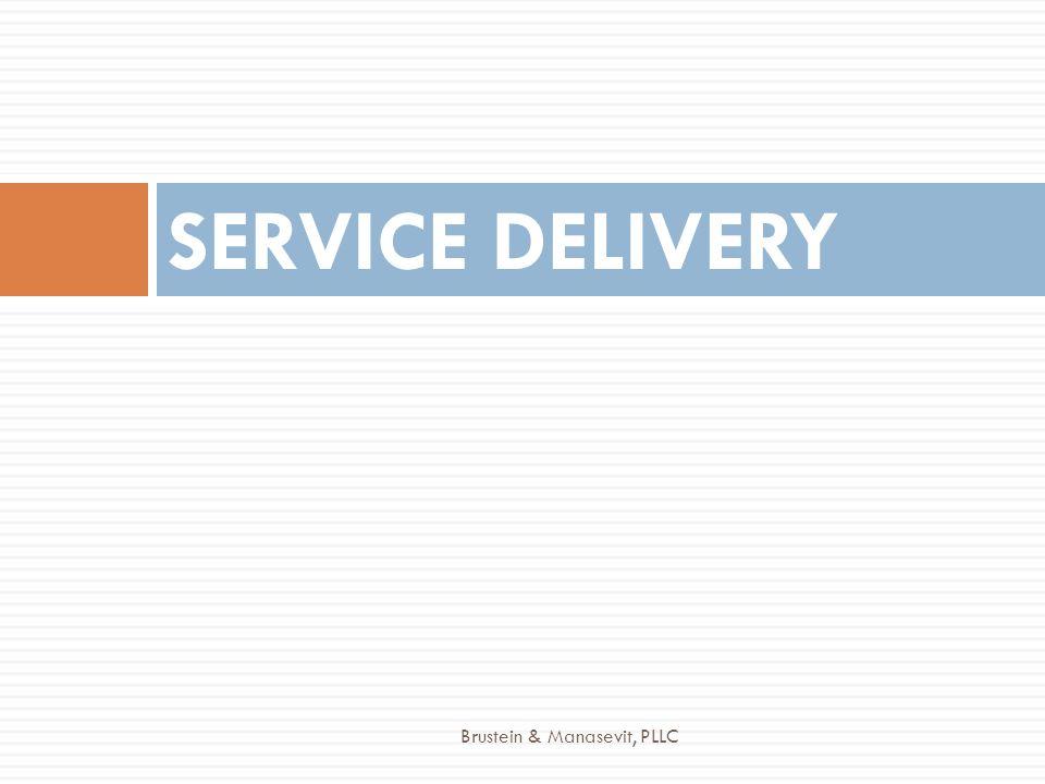 SERVICE DELIVERY Brustein & Manasevit, PLLC