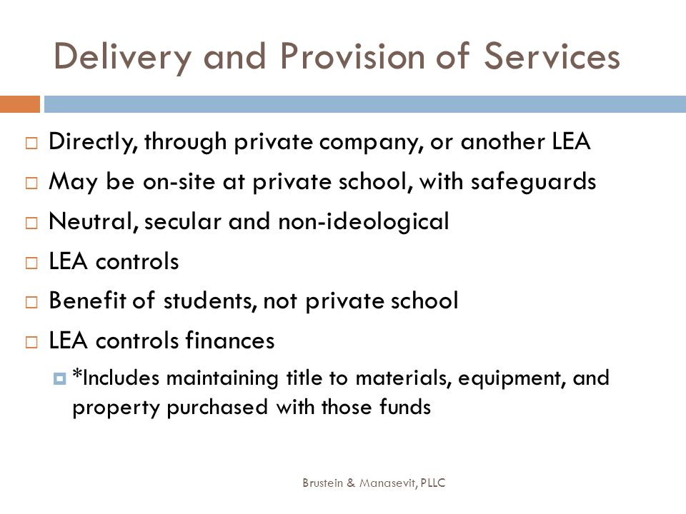 Delivery and Provision of Services Directly, through private company, or another LEA May be on-site at private school, with safeguards Neutral, secula