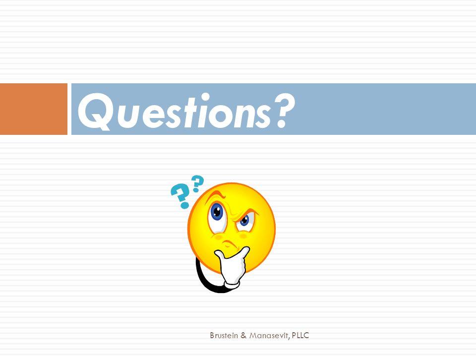 Questions? Brustein & Manasevit, PLLC