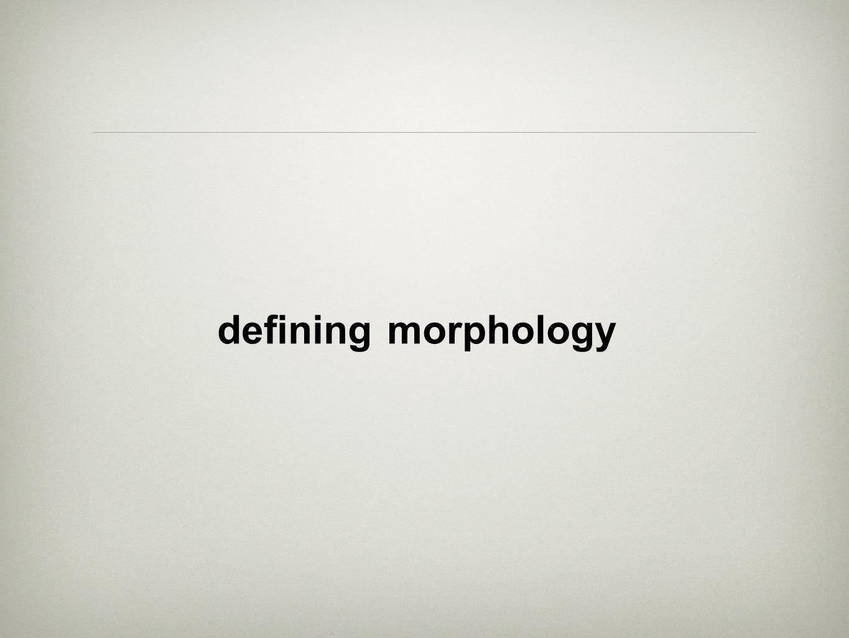 defining morphology