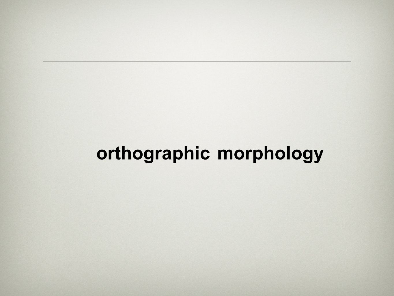 Orthography orthographic morphology is a term that refers to a conventional writing system specific to only one language by which those who know and speak the language represent its sense and meaning to themselves human thought made visible as text representing sense and meaning