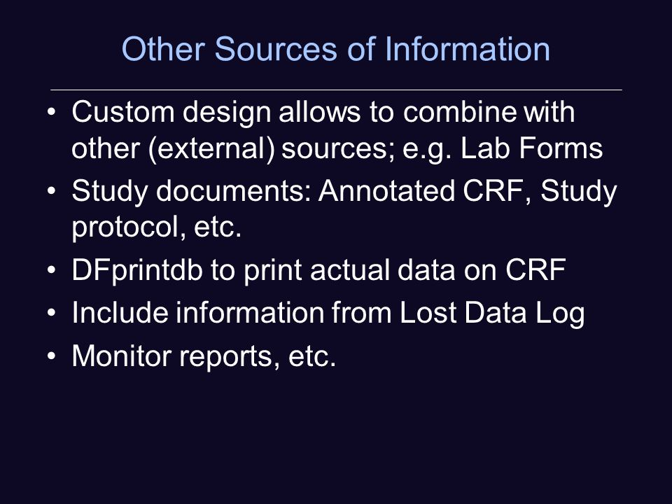 Other Sources of Information Custom design allows to combine with other (external) sources; e.g.