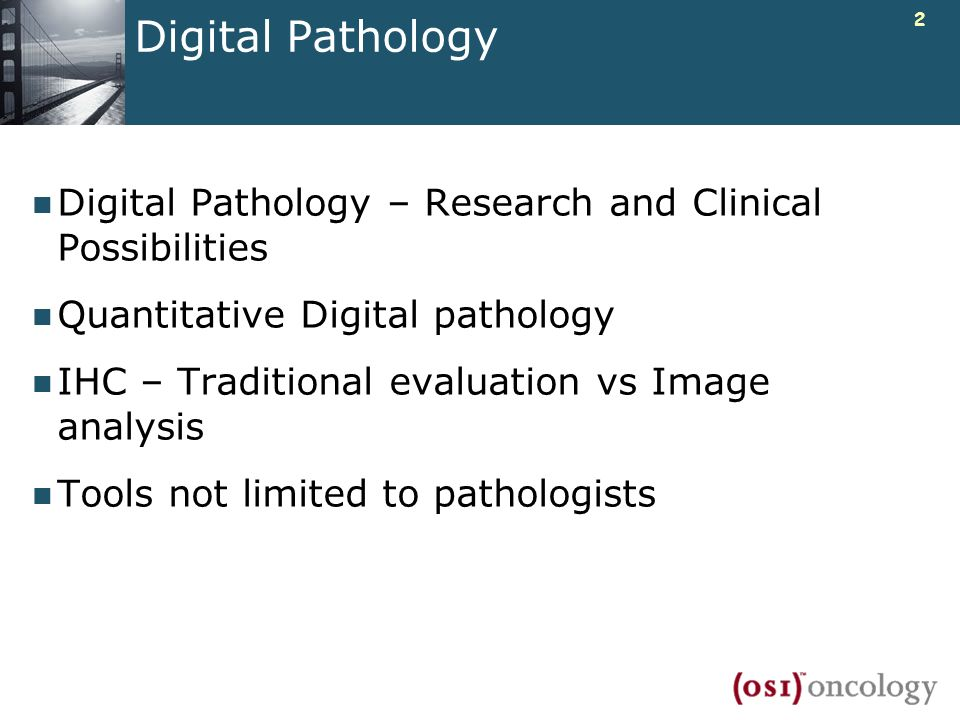 2 Digital Pathology Digital Pathology – Research and Clinical Possibilities Quantitative Digital pathology IHC – Traditional evaluation vs Image analy