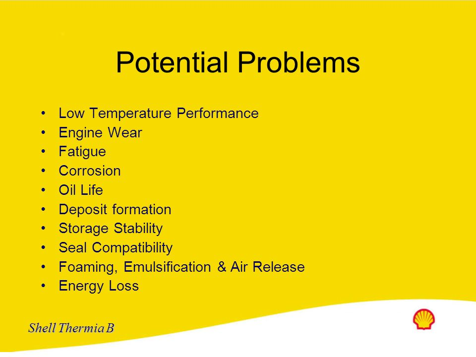 Shell Thermia B Non variable Formulation Vertically Integrated Proposition Exclusive non variable formulation 19 base oil parameters defined & control