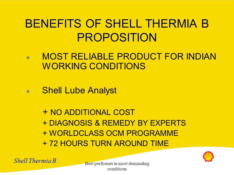 Shell Thermia B Feed back on oil condition Minimize unscheduled shut downs Optimization of oil life in the system Increased equipment availability Pea
