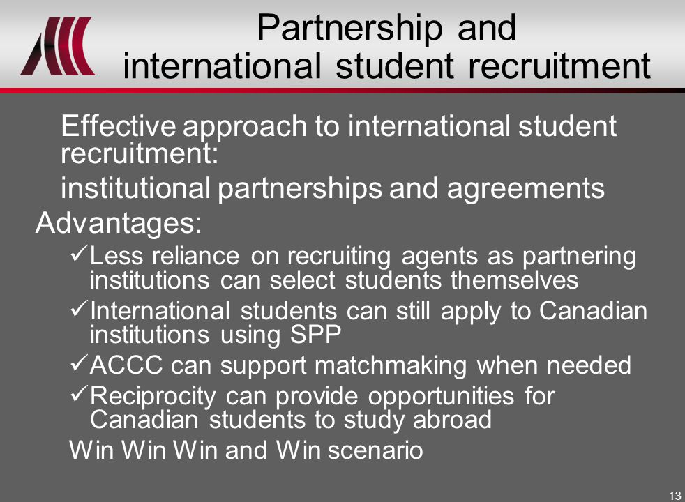 13 Partnership and international student recruitment Effective approach to international student recruitment: institutional partnerships and agreement