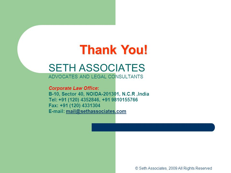 SETH ASSOCIATES ADVOCATES AND LEGAL CONSULTANTS Corporate Law Office: B-10, Sector 40, NOIDA-201301, N.C.R,India Tel: +91 (120) 4352846, +91 981015576