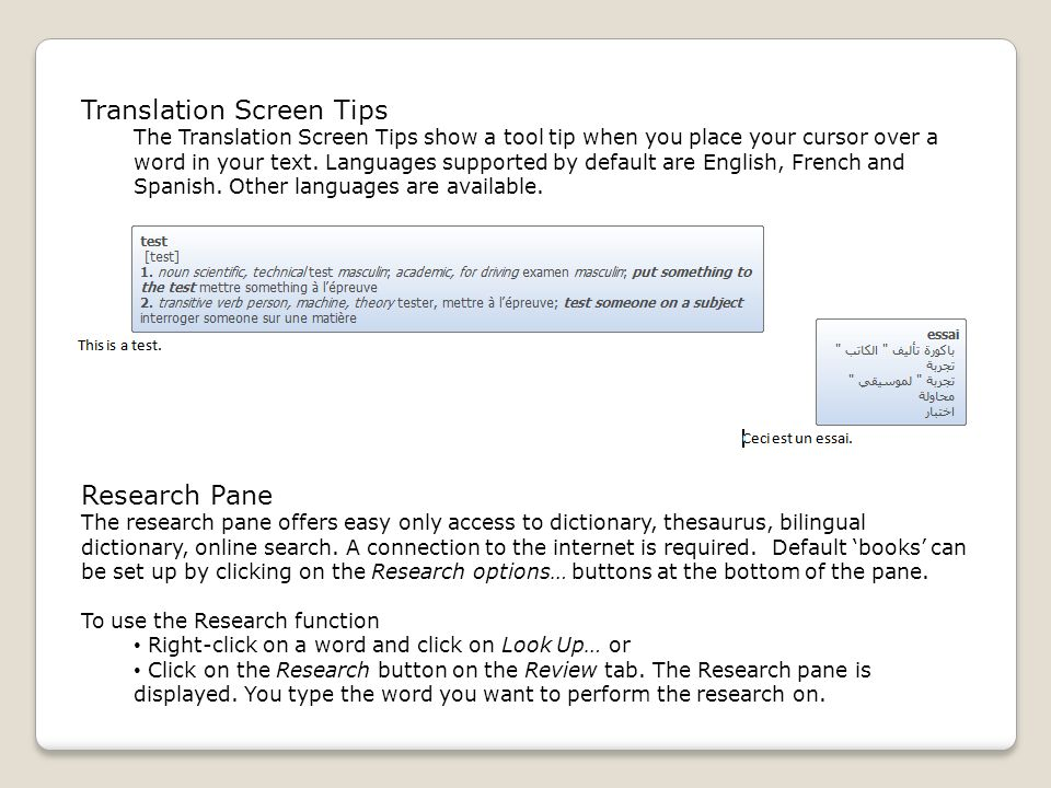 Translation Screen Tips The Translation Screen Tips show a tool tip when you place your cursor over a word in your text.