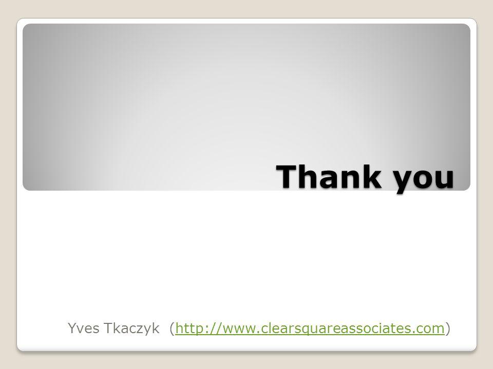 Thank you Yves Tkaczyk (http://www.clearsquareassociates.com)http://www.clearsquareassociates.com