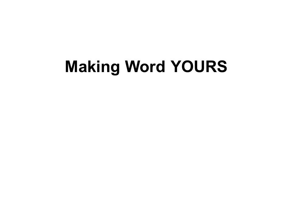 Making Word YOURS