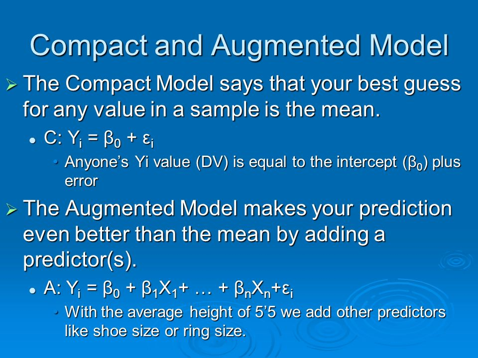 Compact and Augmented Model The Compact Model says that your best guess for any value in a sample is the mean.