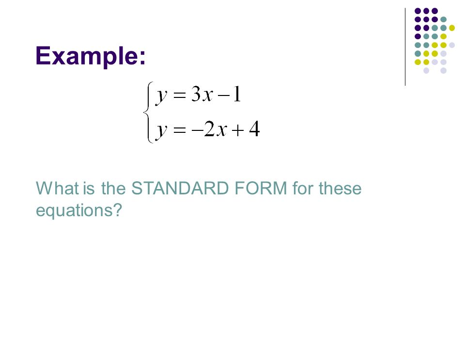 Example: What is the STANDARD FORM for these equations