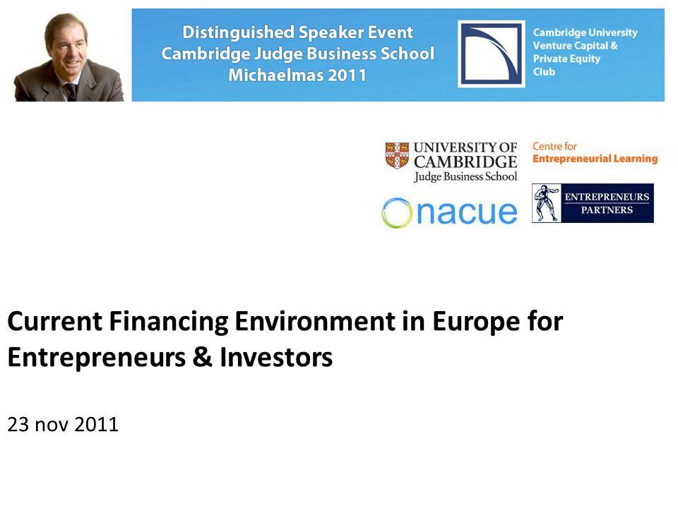 Current Financing Environment in Europe for Entrepreneurs & Investors 23 nov 2011