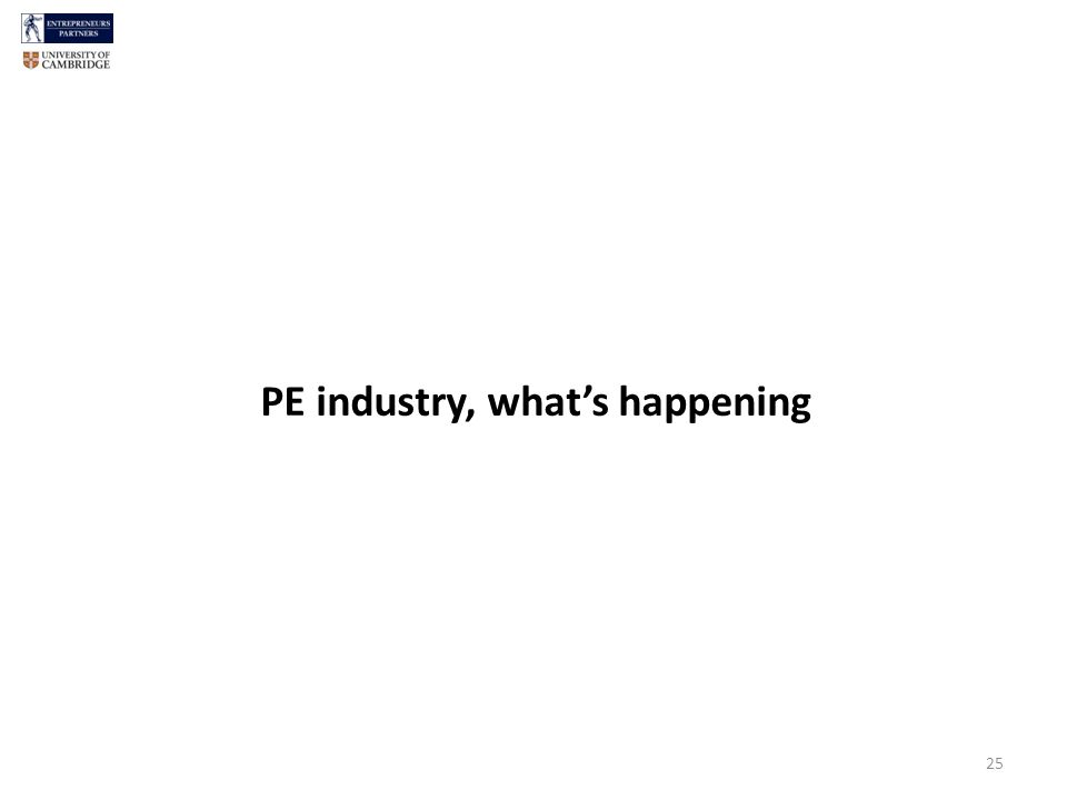 25 PE industry, whats happening