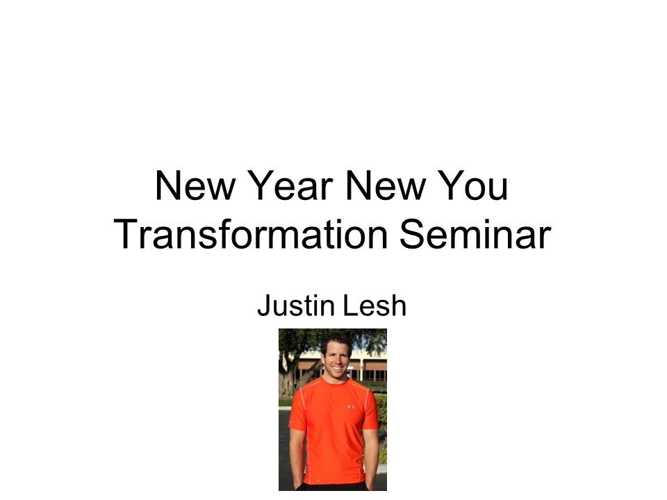 New Year New You Transformation Seminar Justin Lesh