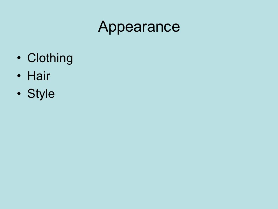Appearance Clothing Hair Style