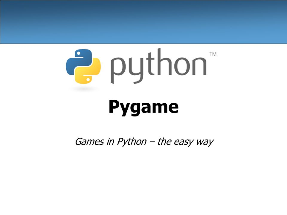 2 The pyGame Package A set of Python modules to help write games Deals with media nicely (pictures, sound) Interacts with user nicely (keyboard, joystick, mouse input) Lots of more advanced features for working with graphics, etc