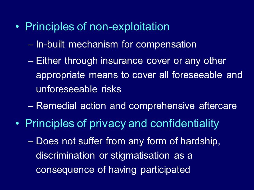 Principles of non-exploitation –In-built mechanism for compensation –Either through insurance cover or any other appropriate means to cover all forese