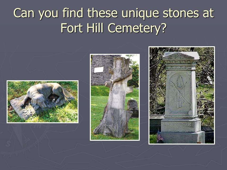 Can you find these unique stones at Fort Hill Cemetery?