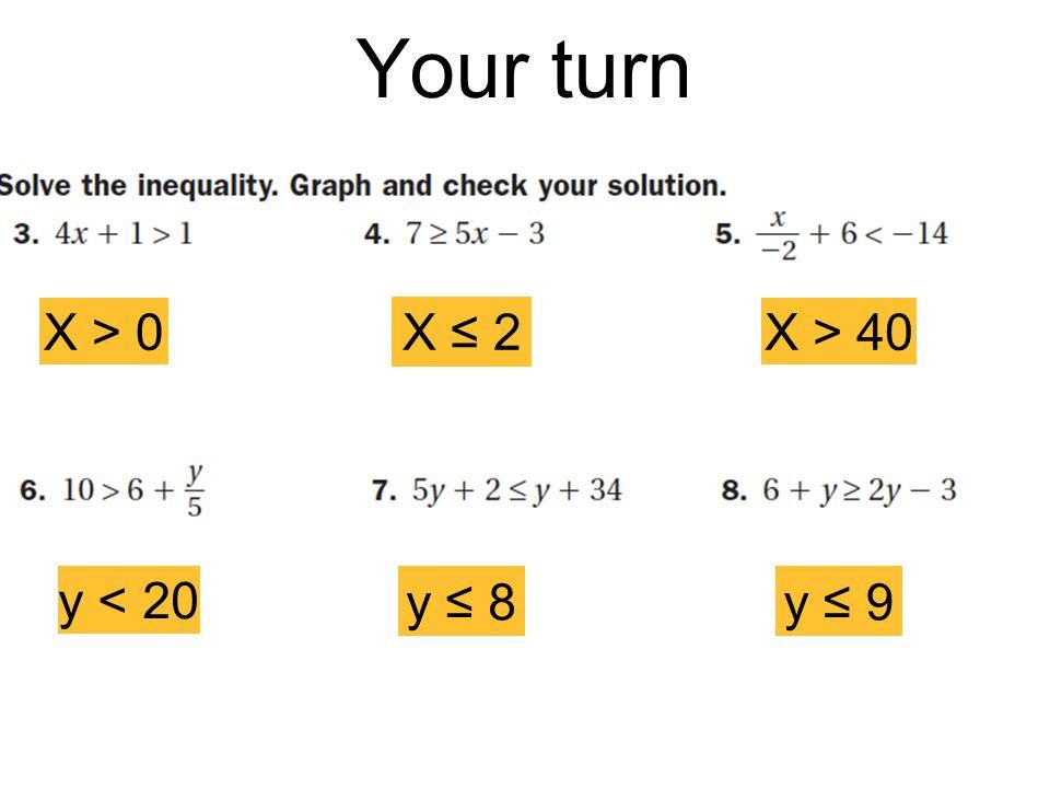 Your turn X > 0 X 2 X > 40 y < 20 y 8y 9