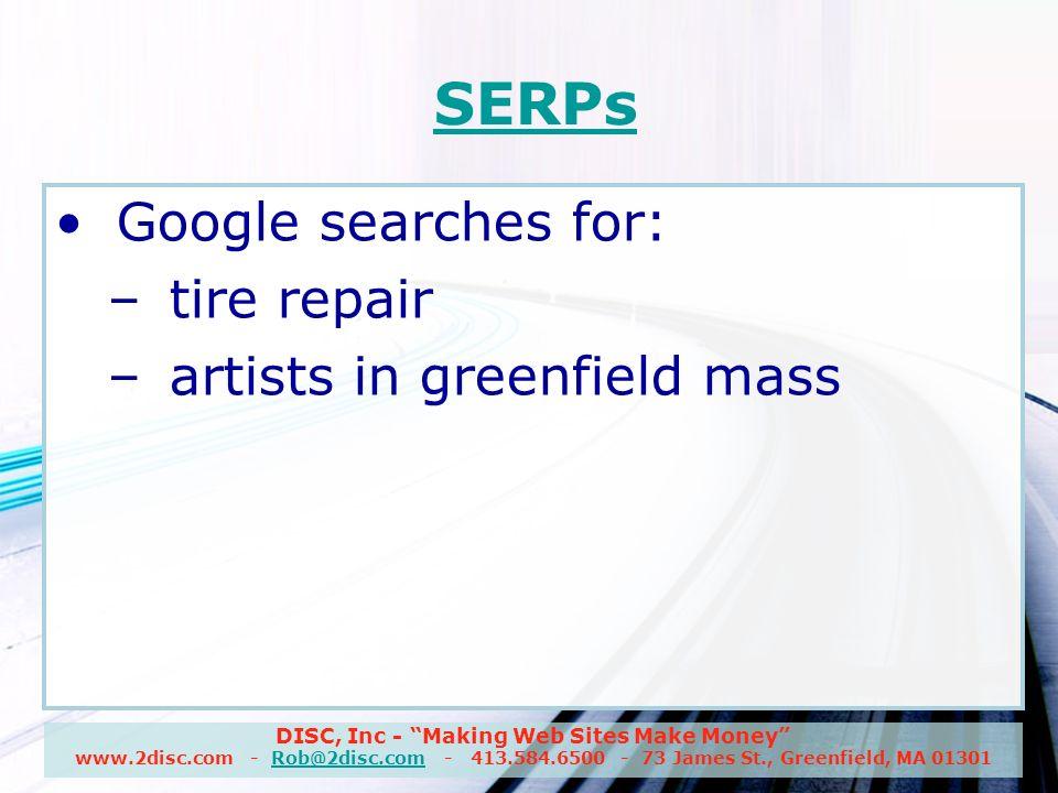 DISC, Inc - Making Web Sites Make Money www.2disc.com - Rob@2disc.com - 413.584.6500 - 73 James St., Greenfield, MA 01301Rob@2disc.com A Few Good SEM Resources SearchEngineLand.com SearchEngineWatch.com My articles at VisibilityMagazine.com.