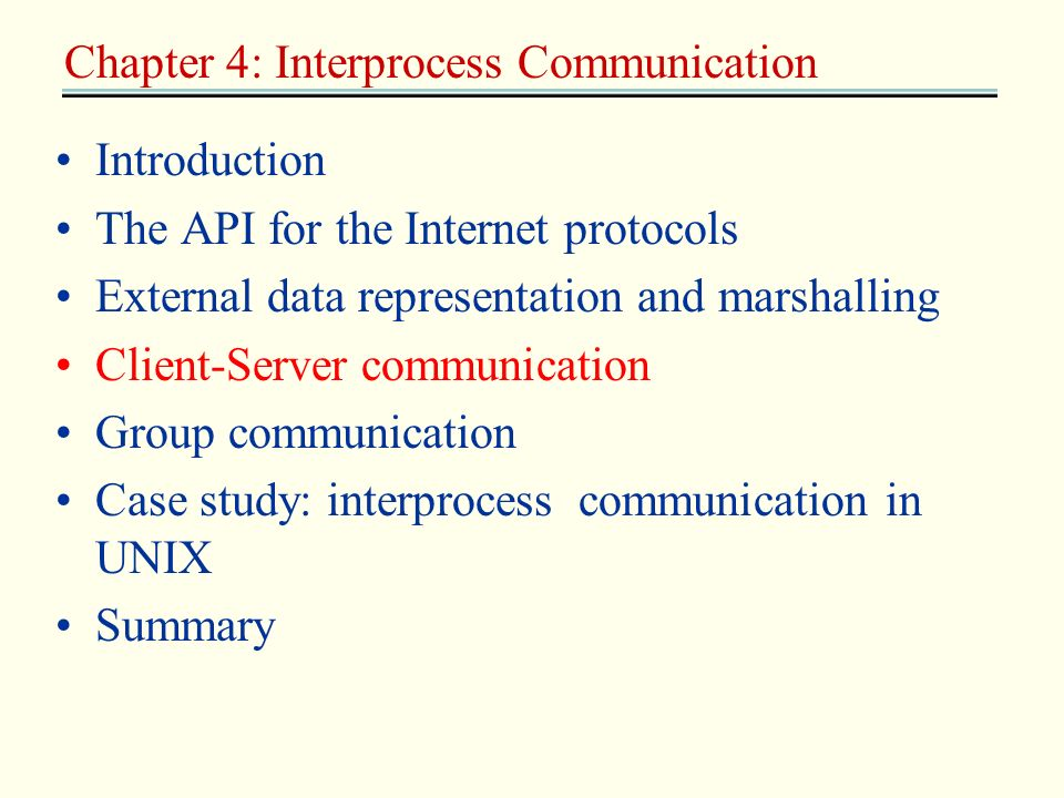Introduction The API for the Internet protocols External data representation and marshalling Client-Server communication Group communication Case stud