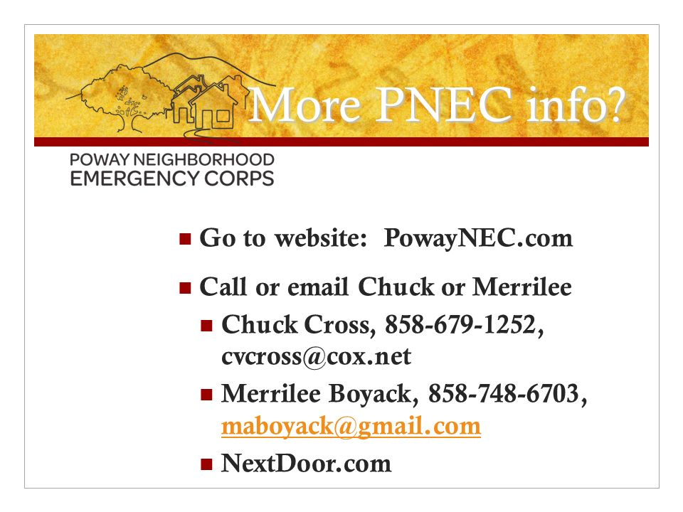 More PNEC info? Go to website: PowayNEC.com Call or email Chuck or Merrilee Chuck Cross, 858-679-1252, cvcross@cox.net Merrilee Boyack, 858-748-6703,