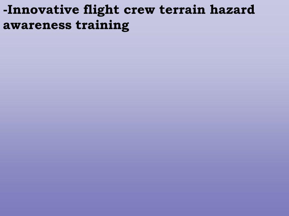 -Innovative flight crew terrain hazard awareness training