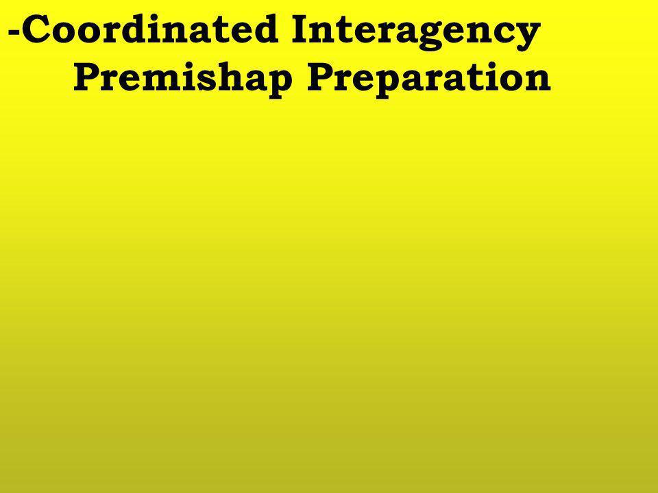 -Coordinated Interagency Premishap Preparation