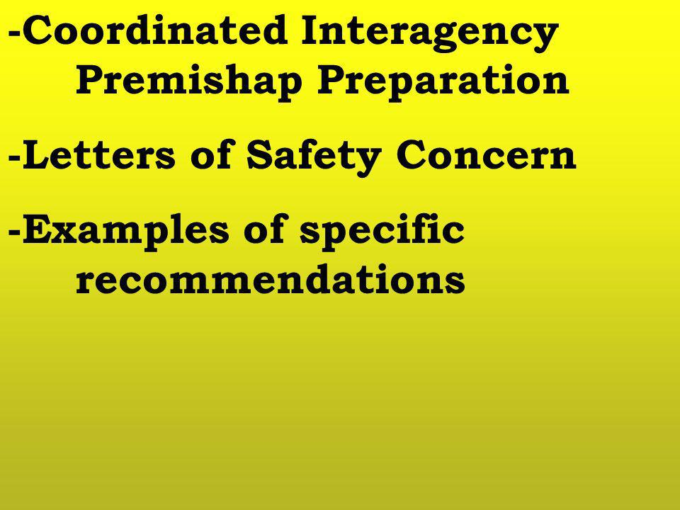 -Coordinated Interagency Premishap Preparation -Letters of Safety Concern -Examples of specific recommendations