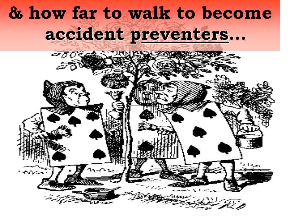 accidentpreventers & how far to walk to become accident preventers…