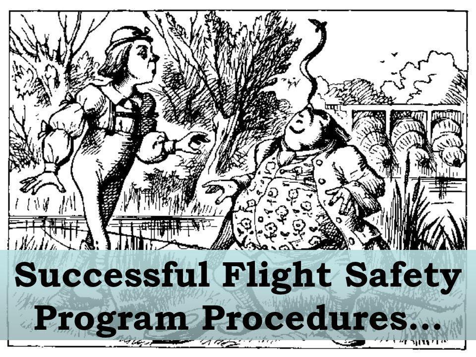 Successful Flight Safety Program Procedures…