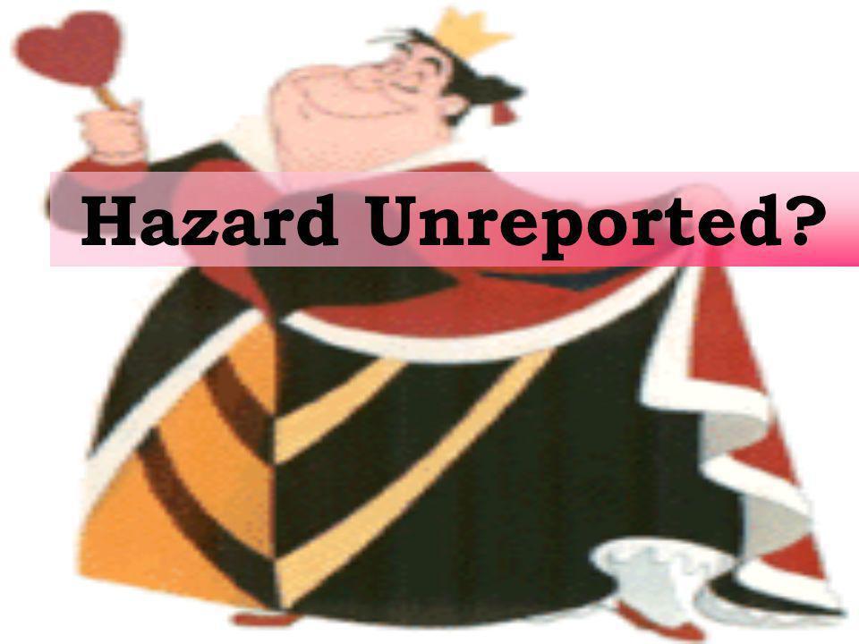 Hazard Unreported?
